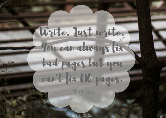 Write. Just write. You can always fix bad pages but you can't fix NO pages.